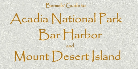 Guide to Acadia National Park, Bar Harbor and Mount Desert Island